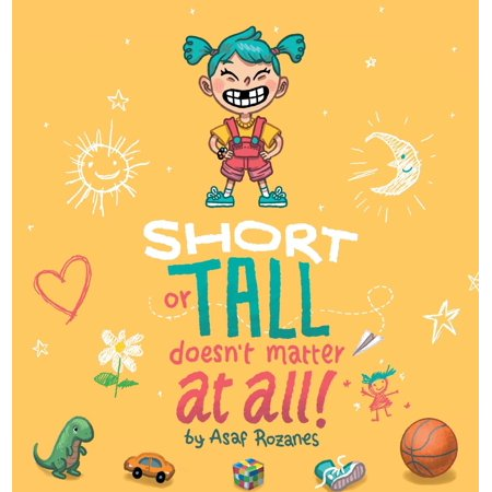 Short or Tall Doesn't Matter at All: (childrens Books about Bullying, Picture Books, Preschool Books, Ages 3 5, Baby Books, Kids Books, Kindergarten B (Hardcover)