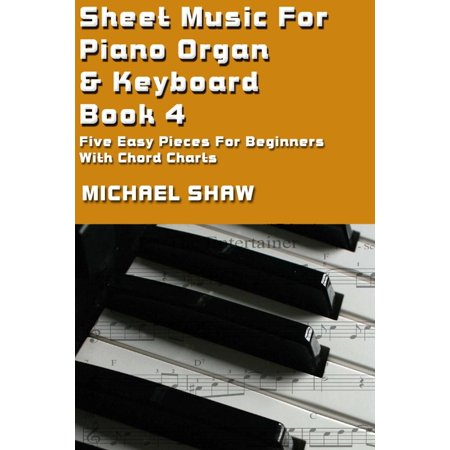 Sheet Music For Piano Organ & Keyboard: Book 4 - (Michael In The Bathroom Piano Sheet Music)