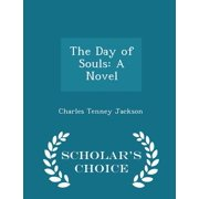 The Day of Souls : A Novel - Scholar's Choice Edition