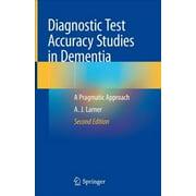 Diagnostic Test Accuracy Studies in Dementia: A Pragmatic Approach (Hardcover)