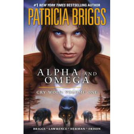 - Alpha and Omega: Cry Wolf: Volume One - eBook