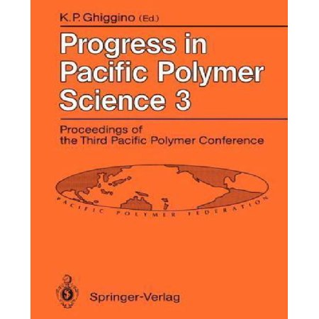 Progress In Pacific Polymer Science 3  Proceedings Of The Third Pacific Polymer Conference Gold Coast  Queensland  December 13 17  1993