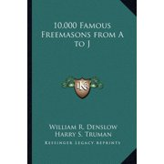 10,000 Famous Freemasons from A to J