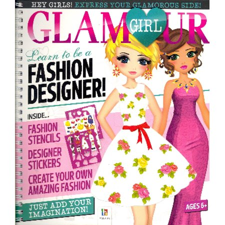 Glamour Girl: Learn to Be a Fashion Designer!](Kids Fashion Magazines)