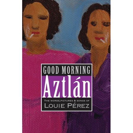 Good Morning, Aztlan : The Words , Pictures and Songs of Louie Perez - Words To The Song This Is Halloween