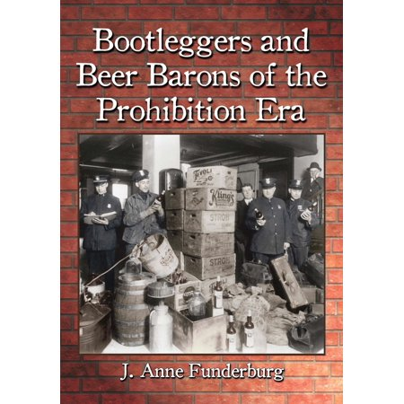 Bootleggers and Beer Barons of the Prohibition Era - eBook ()