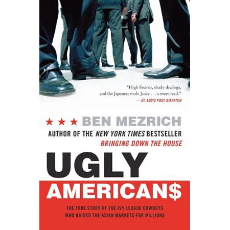 Ugly Americans : The True Story of the Ivy League Cowboys Who Raided the Asian Markets for Millions](Asian Cowboy)