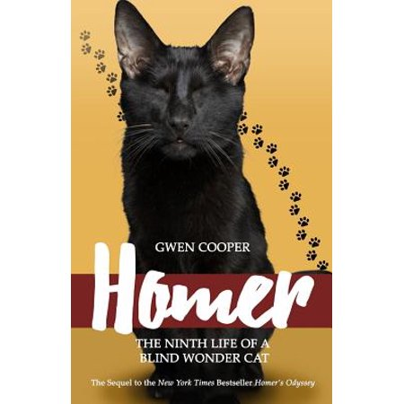 Homer : The Ninth Life of a Blind Wonder Cat