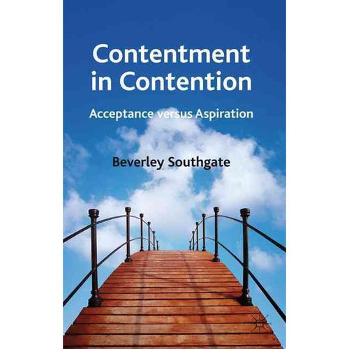 Contentment in Contention:: Acceptance Versus Aspiration