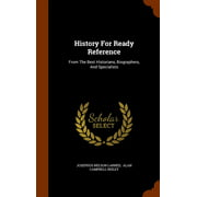 History for Ready Reference : From the Best Historians, Biographers, and Specialists
