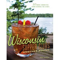 Wisconsin Supper Clubs: Another Round (Hardcover)