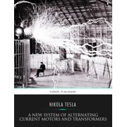 A New System of Alternating Current Motors and Transformers - eBook