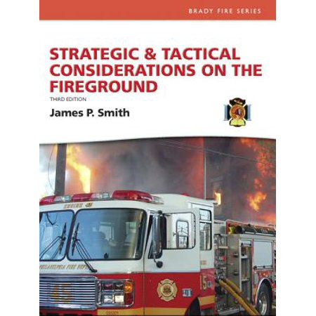 Strategic and Tactical Considerations on the (Strategic And Tactical Considerations On The Fireground)