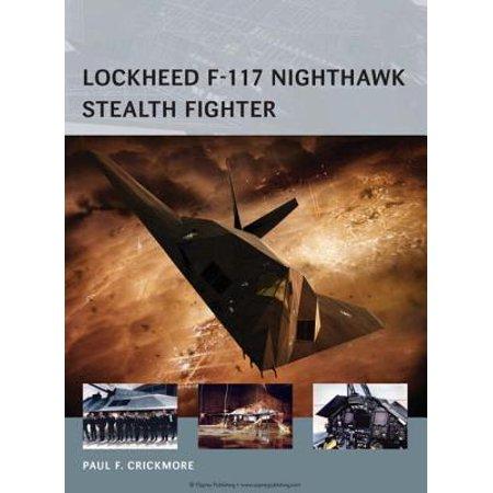 Lockheed F-117 Nighthawk Stealth Fighter - eBook
