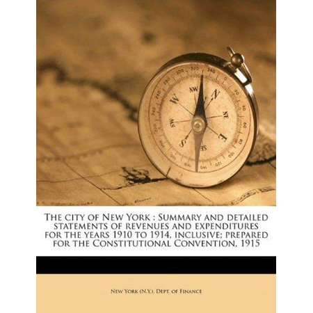 The City of New York: Summary and Detailed Statements of Revenues and Expenditures for the Years 1910 to 1914, Inclusive; Prepared for the C - Party City Revenue