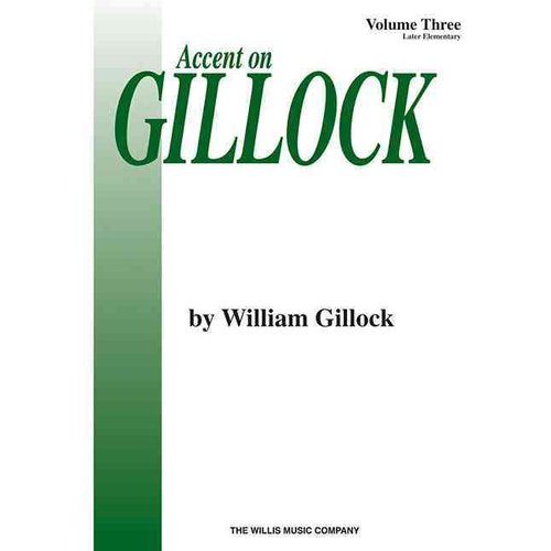 Accent on Gillock: Later Elementary