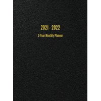2021 - 2022 2-Year Monthly Planner: 24-Month Calendar (Black) (Hardcover)