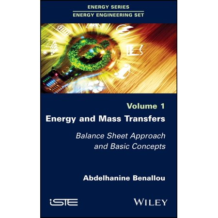 - Energy and Mass Transfers : Balance Sheet Approach and Basic Concepts