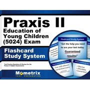 Praxis II Education of Young Children (5024) Exam Flashcard Study System: Praxis II Test Practice Questions & Review for the Praxis II: Subject Assessments