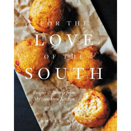 For the Love of the South: Recipes and Stories from My Southern (Kim Soo Hyun My Love From The Star)