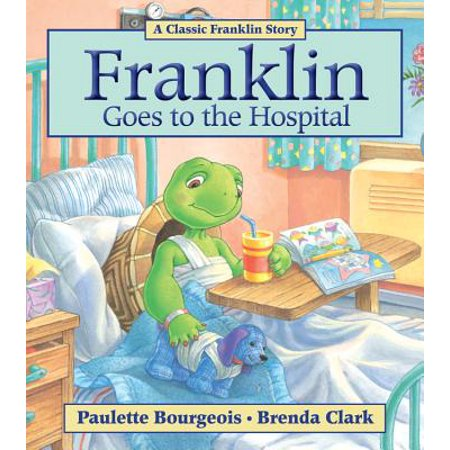 Franklin Goes to the Hospital - Franklin's Halloween Paulette Bourgeois