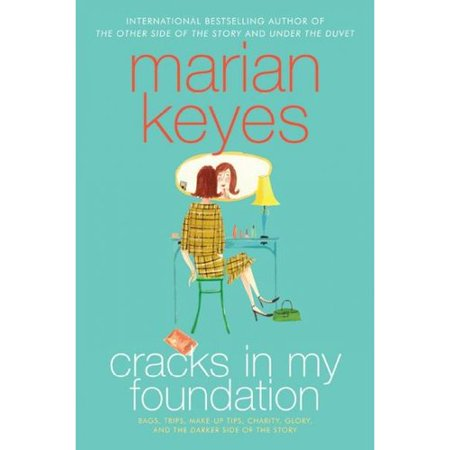 Cracks In My Foundation: Bags, Trips, Make-up Tips, Charity, Glory And The Darker Side Of The Story