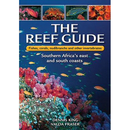 The Reef Guide: Fishes, Corals, Nudibranchs & Other Invertebrates (Paperback)