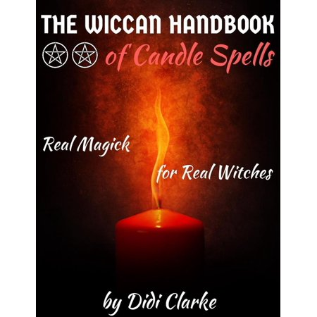 The Wiccan Handbook of Candle Spells: Real Magick for Real Witches - eBook - White Witch Spells For Halloween