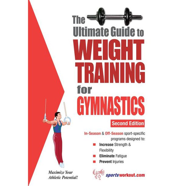 Ultimate Guide to Weight Training: Gymnastics: The Ultimate Guide to Weight Training for Gymnastics (Paperback)