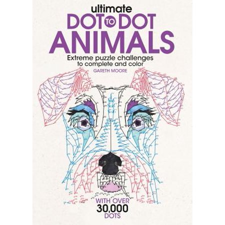 Ultimate Dot-To-Dot Animals : Extreme Puzzle Challenges to Complete and Color](Extreme Dot To Dot Books)