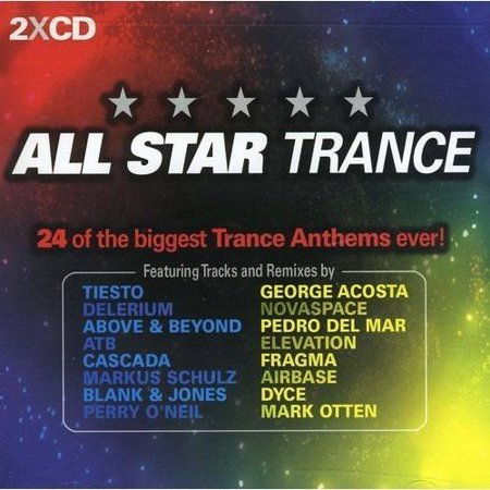 All Star Trance: 24 Of The Biggest Trance Anthems (The Best Ibiza Anthems Ever)