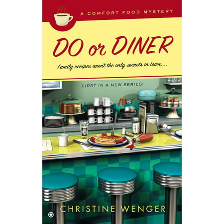 - Do Or Diner : A Comfort Food Mystery