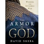 The Armor of God : Winning the Invisible War