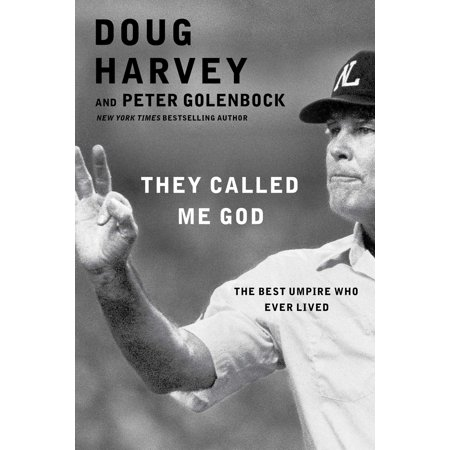 They Called Me God : The Best Umpire Who Ever