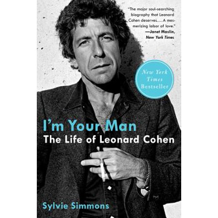 I'm Your Man : The Life of Leonard Cohen (Leonard Cohen Best Of)