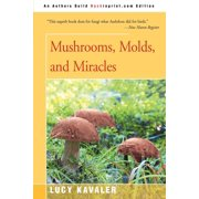 Mushrooms, Molds, and Miracles