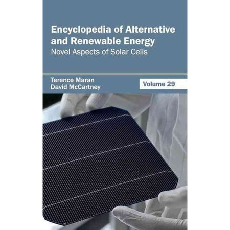 Encyclopedia Of Alternative And Renewable Energy  Volume 29  Novel Aspects Of Solar Cells