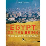 Egypt on the Brink: From the Rise of Nasser to the Fall of Mubarak - eBook