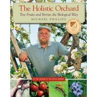 The Holistic Orchard (Paperback)