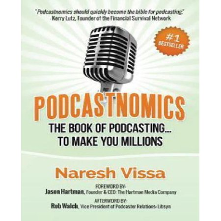 Podcastnomics  The Book Of Podcasting    To Make You Millions