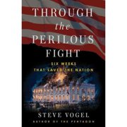 Perilous Fight: Three Weeks That Saved The Nation, The