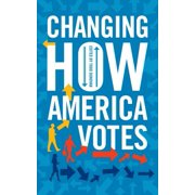Changing How America Votes - eBook