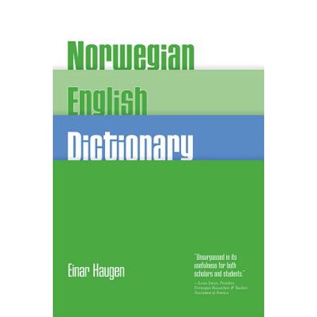 Norwegian-English Dictionary : A Pronouncing and Translating Dictionary of Modern Norwegian (Bokmål  and Nynorsk) with a Historical and Grammatical Introduction