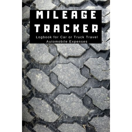 Mileage Tracker Logbook for Car or Truck Travel Automobile Expenses : Journal to Keep Track of Gas & Miles for Work, Personal, Ride Share, Taxes: Trucking or Personal Car Fleet Record Keeper to Log Miles, Odometer Reading, Start & Stop Locations (Mileage Tracker Notebook)