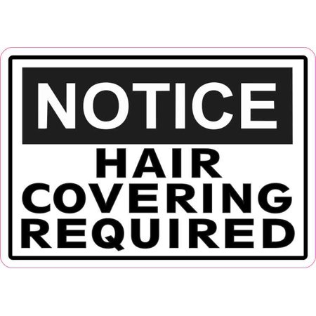 - 5inx3.5in Notice Hair Covering Required Sticker Vinyl Decal Sign Stickers