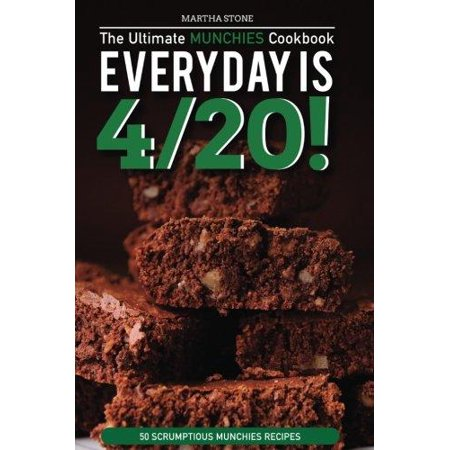 Every Day Is 4/20! - The Ultimate Munchies Cookbook: 50 Scrumptious Munchies - Halloween Munchies Recipes