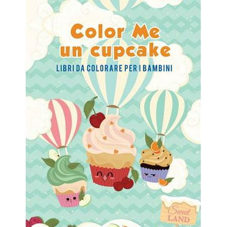 Color Me Un Cupcake : Libri Da Colorare Per I (Da Game Been Good To Me Ugk)
