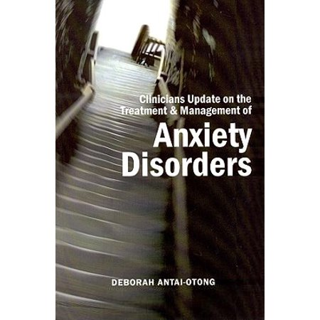Clinicians Update on the Treatment & Management of Anxiety