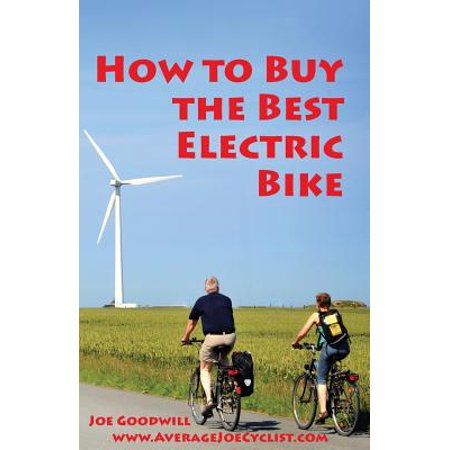 How to Buy the Best Electric Bike - Black and White Version : An Average Joe Cyclist Guide