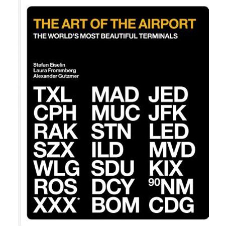 The Art of the Airport : The World's Most Beautiful